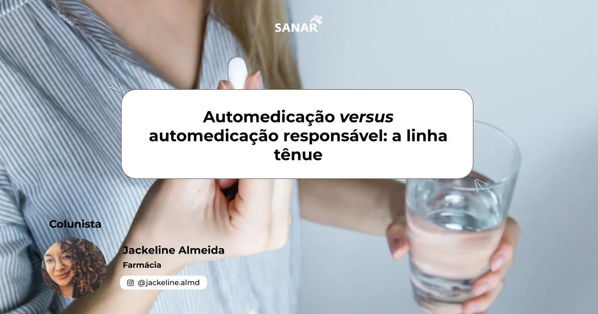 Automedicação versus automedicação responsável_ a linha tênue.jpg (72 KB)