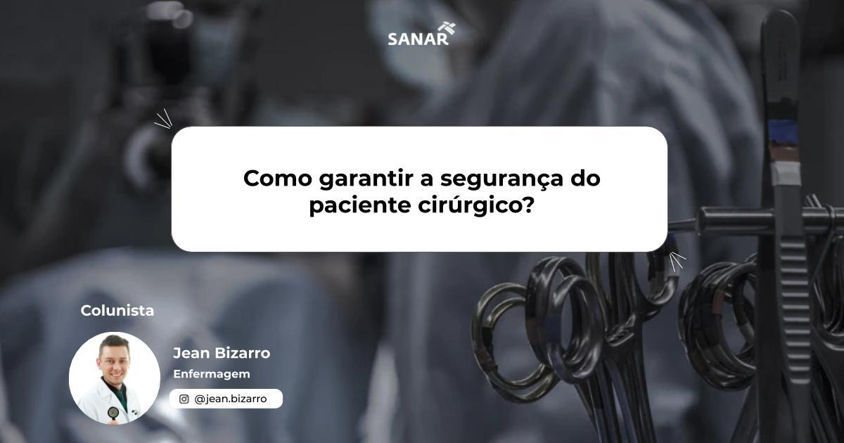 Como garantir a segurança do paciente cirúrgico_.jpg (59 KB)