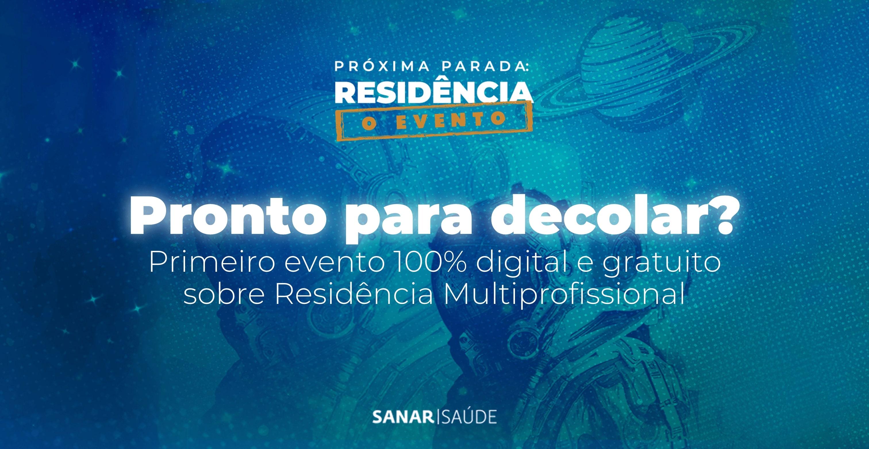 Pronto para o primeiro evento digital e gratuito sobre Residência Multiprofissional?