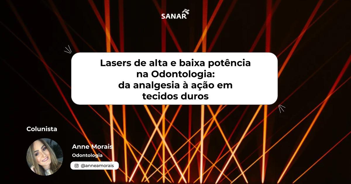 Lasers de alta e baixa potência na Odontologia_ da analgesia à ação em tecidos duros.jpg (82 KB)