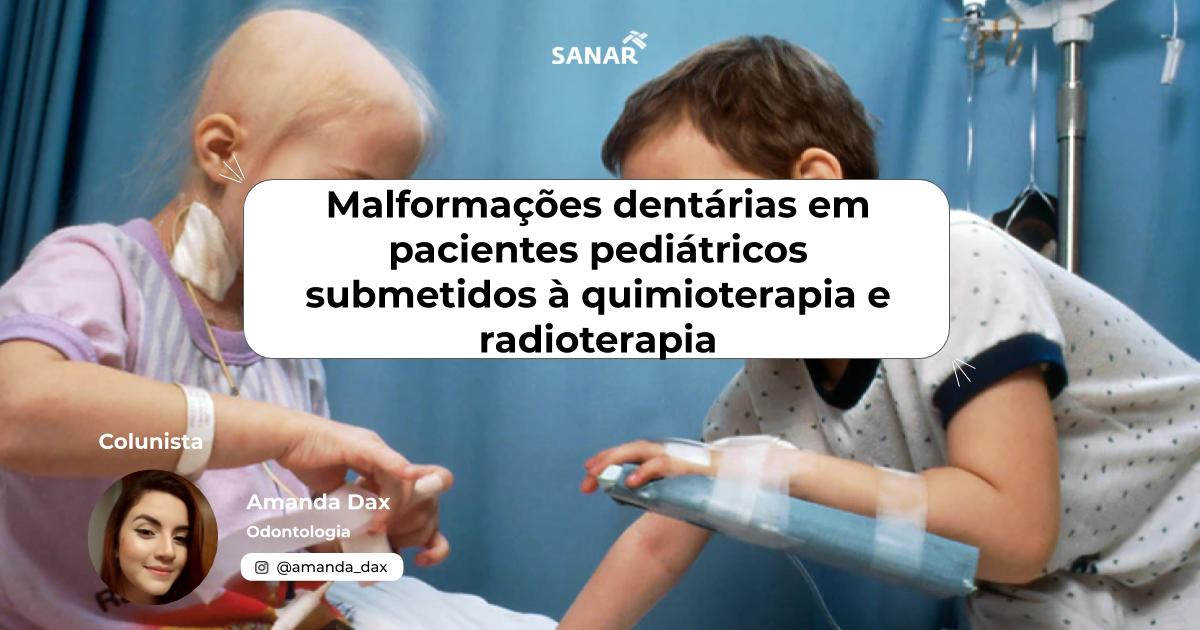 Malformações dentárias em pacientes pediátricos submetidos à quimioterapia e radioterapia.jpg (89 KB)