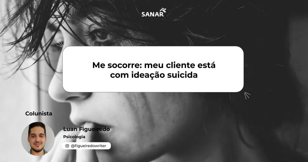 Me socorre_ meu cliente está com ideação suicida.jpg (60 KB)
