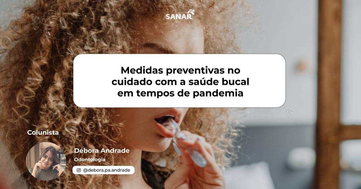 Medidas preventivas no cuidado com a saúde bucal em tempos de pandemia.jpg (92 KB)