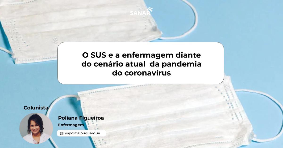 O SUS e a enfermagem diante do cenário atual da pandemia do coronavírus