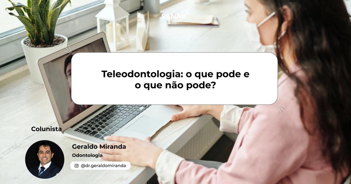 Teleodontologia_ o que pode e o que não pode_.jpg (79 KB)