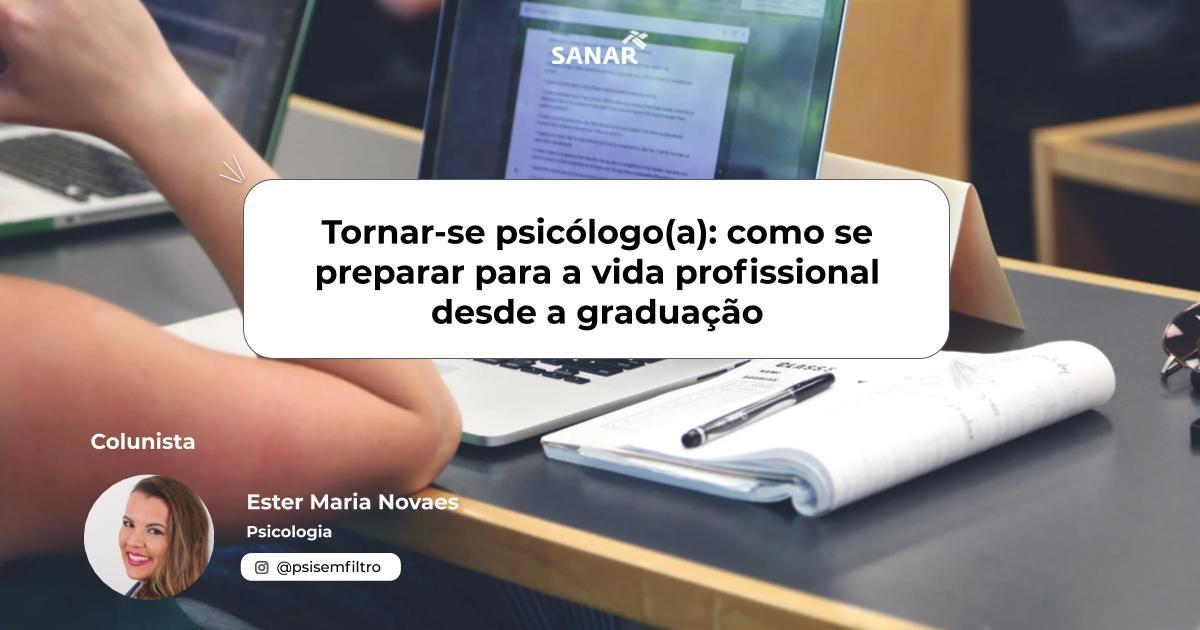 Tornar-se psicólogo(a)_ como se preparar para a vida profissional desde a graduação.jpg (73 KB)