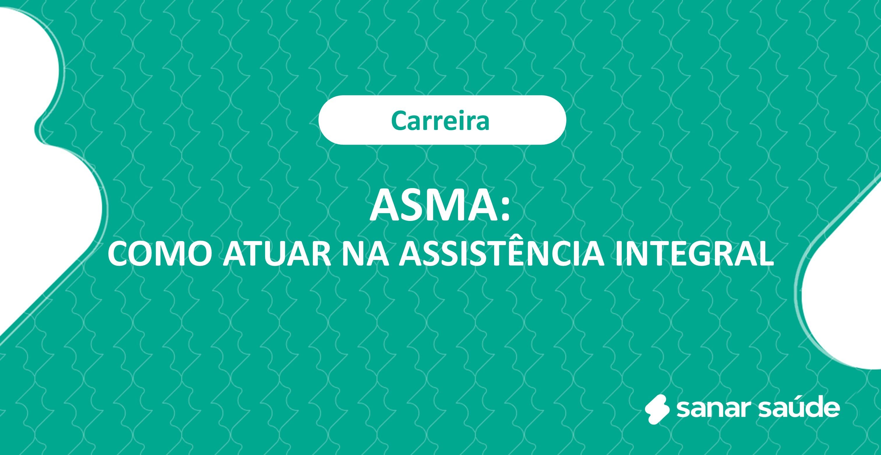 Asma: como atuar na assistência integral