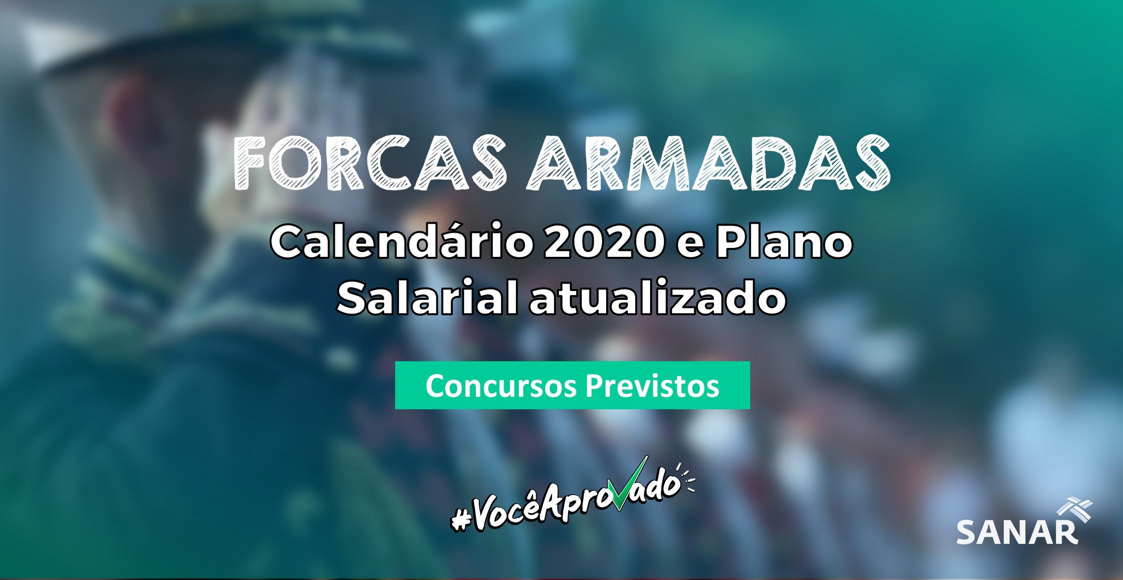 Concurso das Forças Armadas 2020: Calendário e Plano Salarial Atualizados!