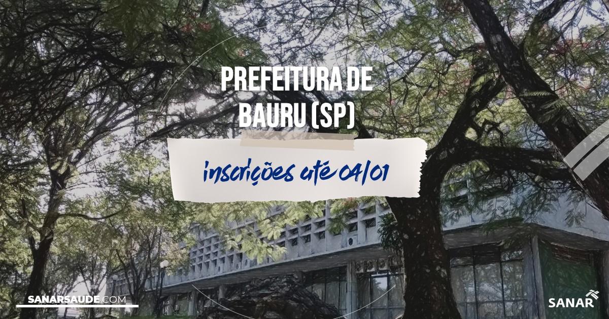 Concurso de Bauru - SP: vagas na Saúde para médicos!