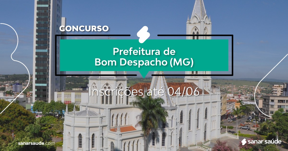 Concurso de Bom Despacho - MG: salários até R$11 mil na Saúde!