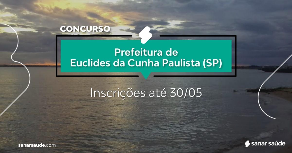 Concurso de Euclides da Cunha Paulista - SP: vagas na Saúde!