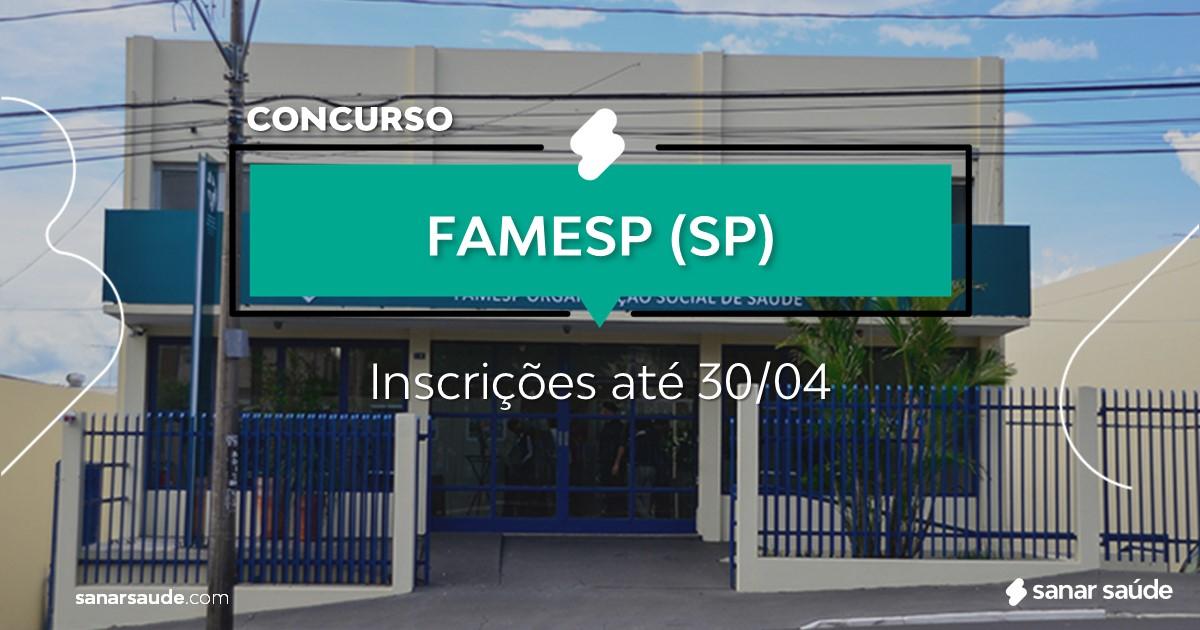 Concurso da FAMESP - SP: vagas na Saúde!
