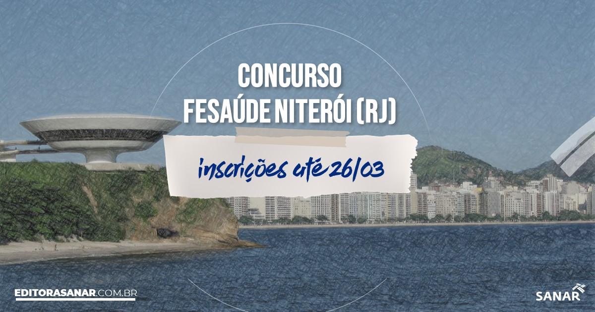 Concurso da FeSaúde Niterói - RJ: mais de 300 vagas na Saúde!