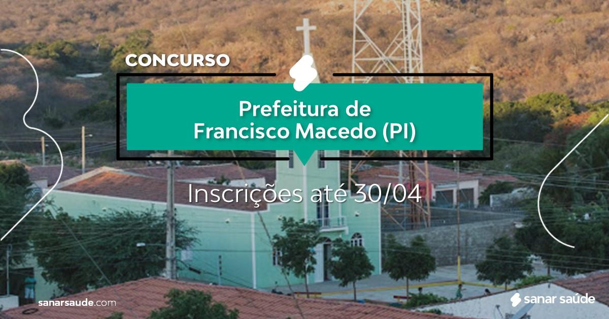 Concurso de Francisco Macedo - PI: vagas imediatas na Saúde!