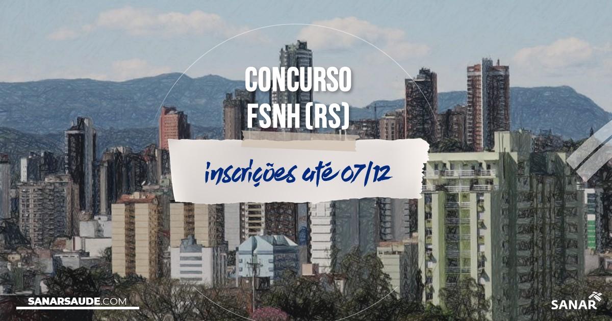 Concurso da FSNH - RS: na Saúde, salários de até R$15,6 mil!