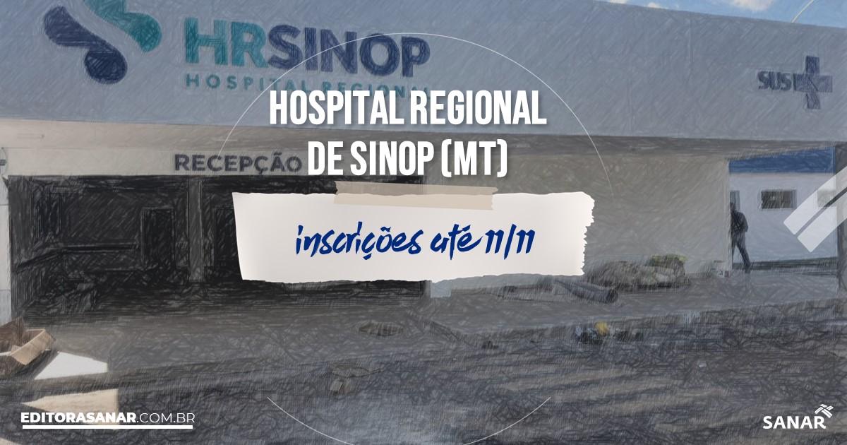 Concurso do Hospital Regional de SINOP - MT: vagas na Saúde!