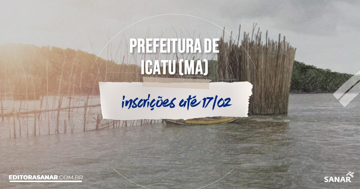 Concurso de Icatu - MA: vagas na Saúde!