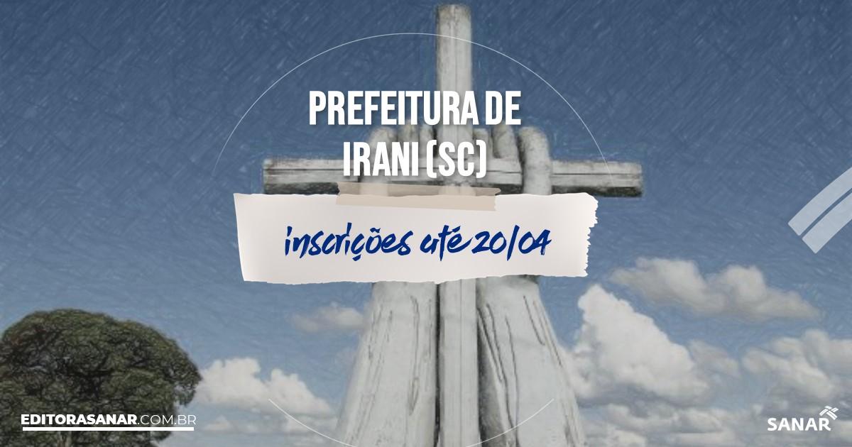 Concurso de Irani - SC: salários de até R$14,5 mil na Saúde!