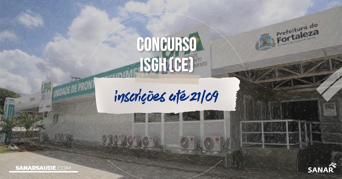 Concurso do ISGH - CE: salários de até R$8,5 mil na Saúde!
