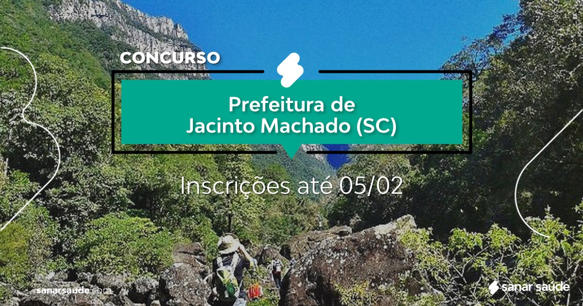 Concurso de Jacinto Machado - SC: salários de até R$12 mil na Saúde!