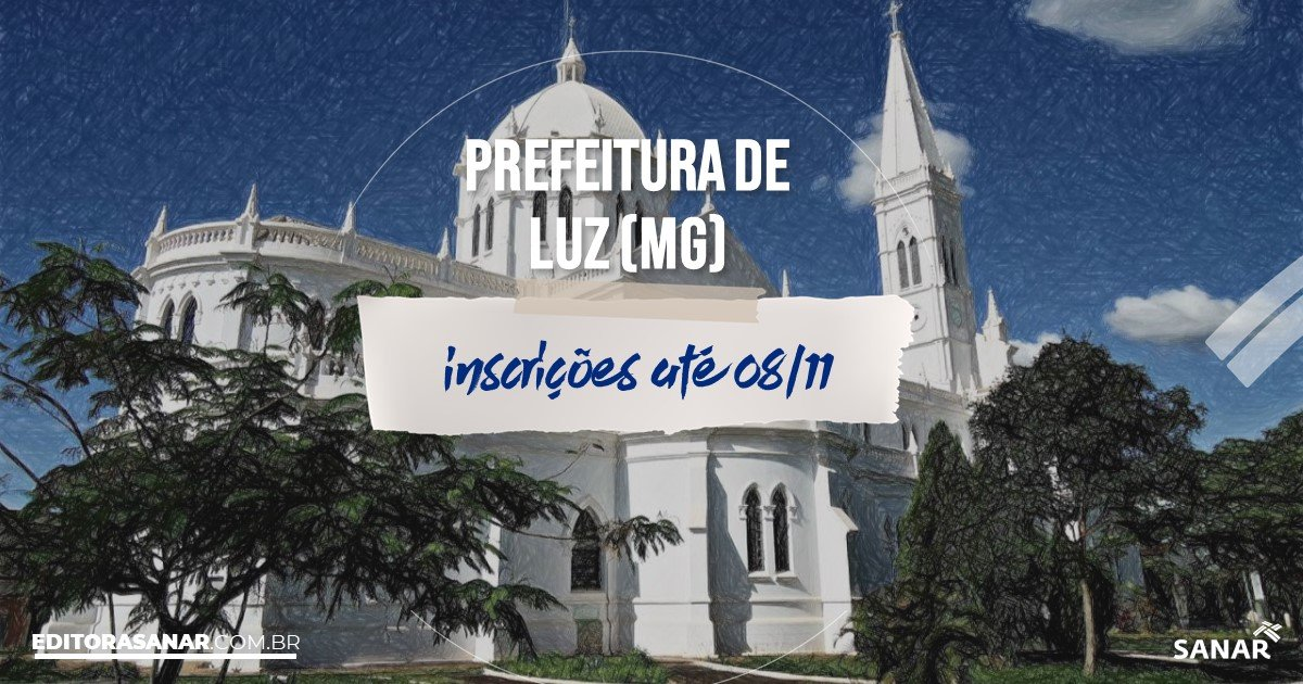 Concurso de Luz - MG: remunerações na Saúde de até R$11 mil!