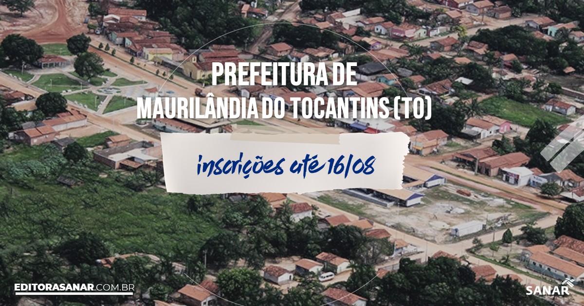 Concurso de Maurilândia do Tocantins - TO: vagas imediatas na Saúde!