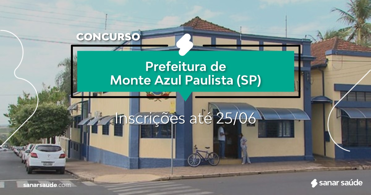 Concurso de Monte Azul Paulista - SP: salários até R$10 mil na Saúde!