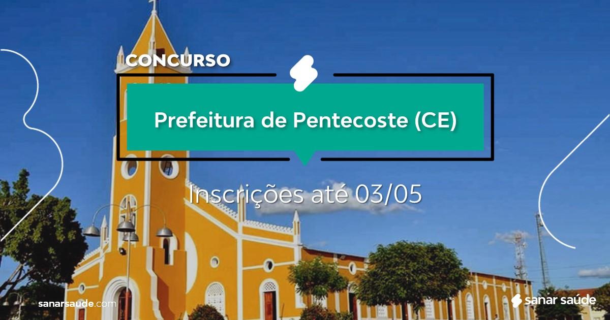 Concurso de Pentecoste - CE: salários até R$8 mil na Saúde!