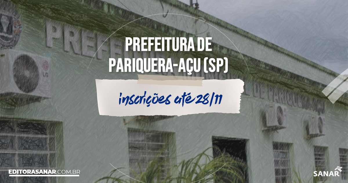 Concurso de Pariquera-Açu - SP: salários na Saúde até R$12 mil!