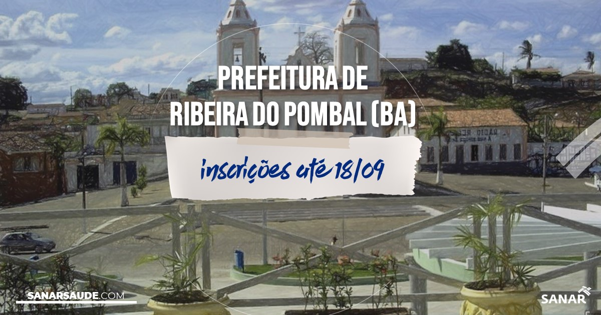 Concurso de Ribeira do Pombal - BA: salários de até R$8,4 mil na Saúde!