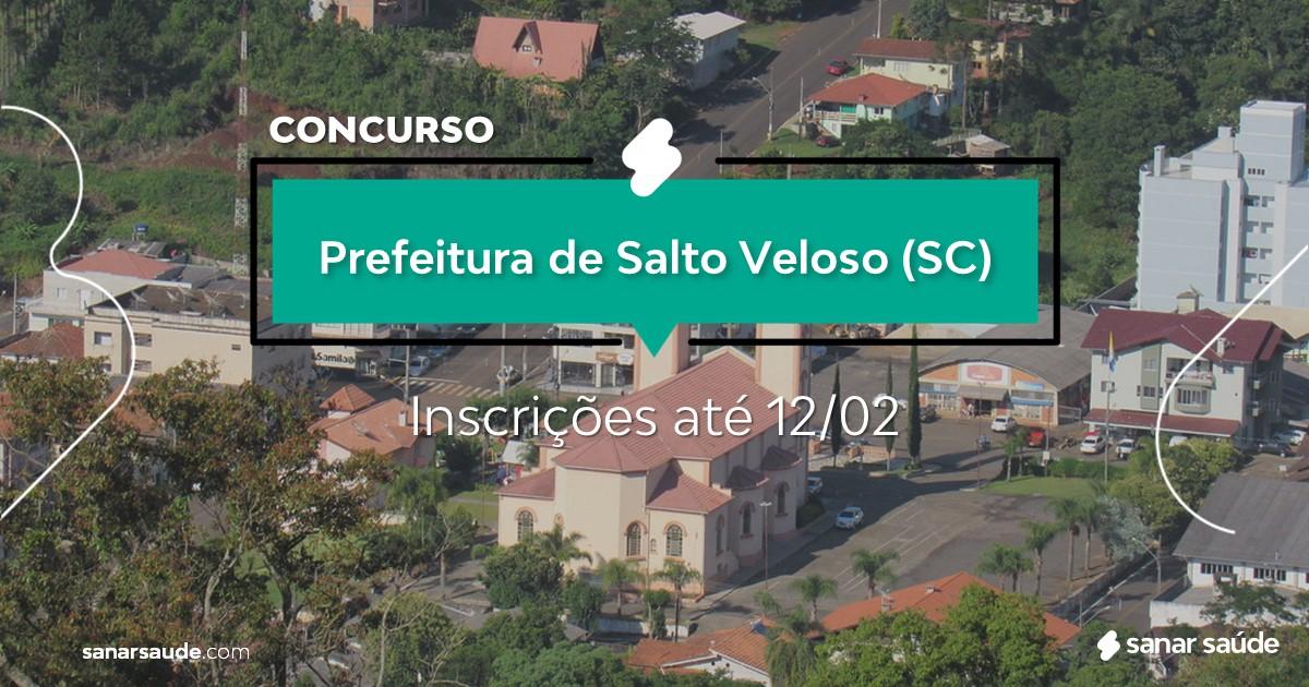 Concurso de Salto Veloso - SC: na Saúde, salários de até R$17 mil!