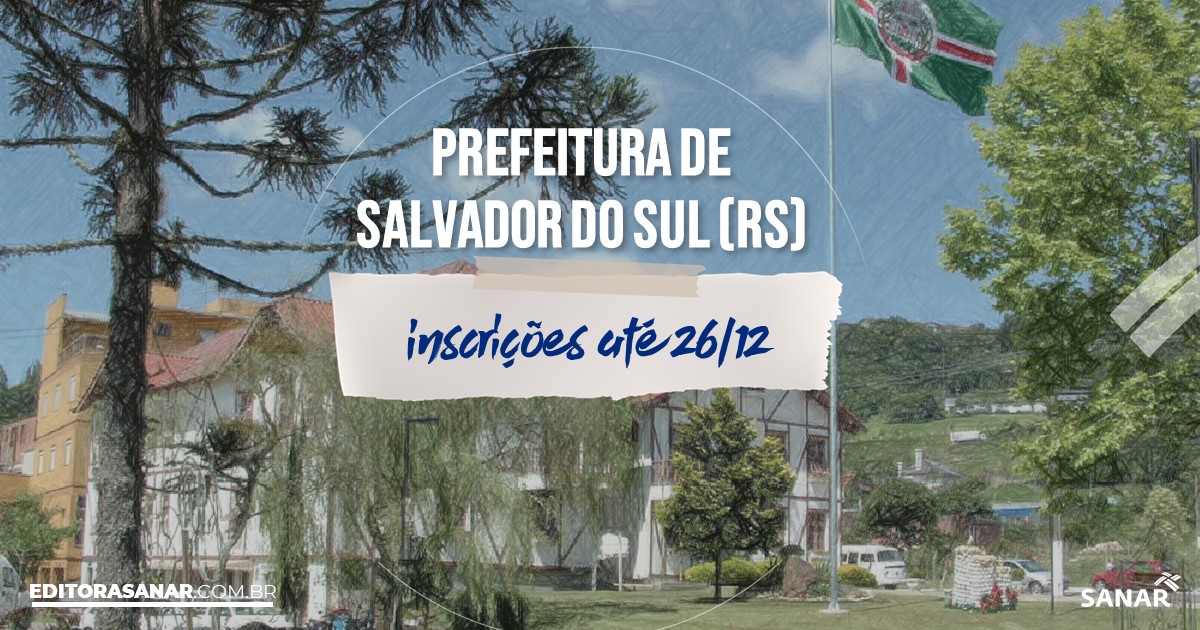 Concurso de Salvador do Sul - RS: vagas na Saúde!