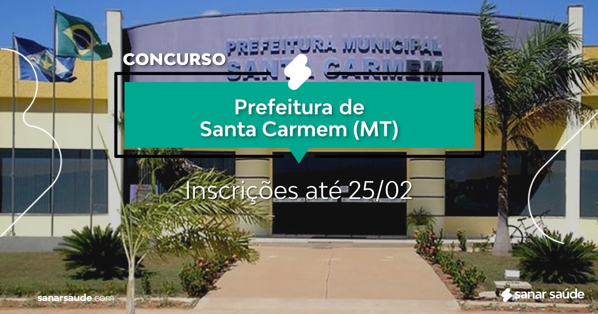 Concurso de Santa Carmem - MT: cargos na Saúde!