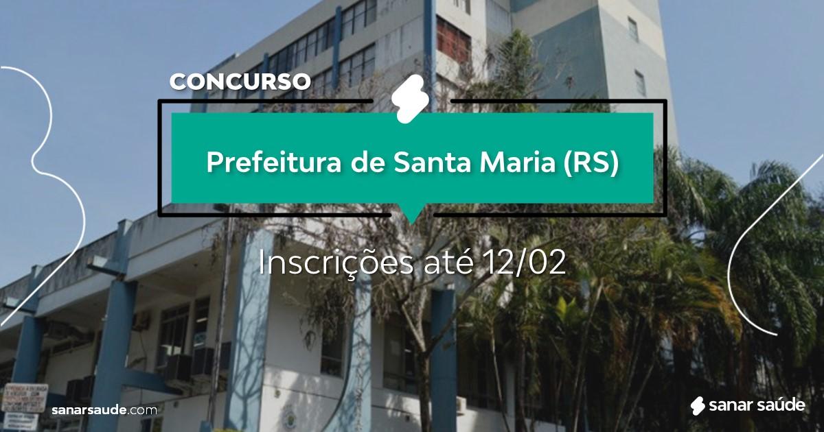 Concurso de Santa Maria - RS:  salários de até R$13 mil na Saúde!