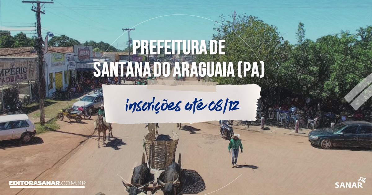 Concurso de Santana do Araguaia - PA: vagas na Saúde!