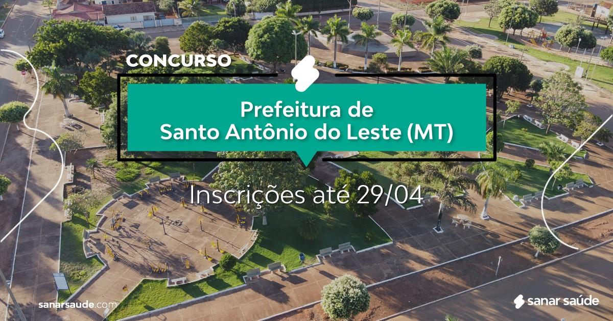 Concurso de Santo Antônio do Leste - MT: salários até R$17 mil na Saúde!