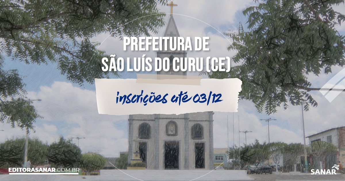 Concurso de São Luís do Curu - CE: salários na Saúde até R$10 mil!