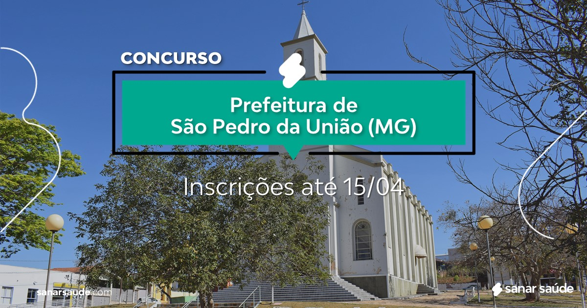 Concurso de São Pedro da União - MG:  cargos na Saúde!