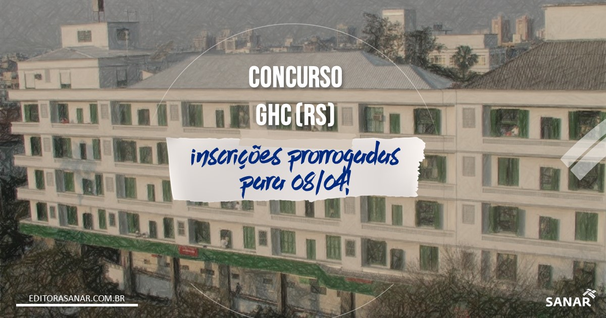 Concurso do GHC - RS: Inscrições prorrogadas para 08/04!