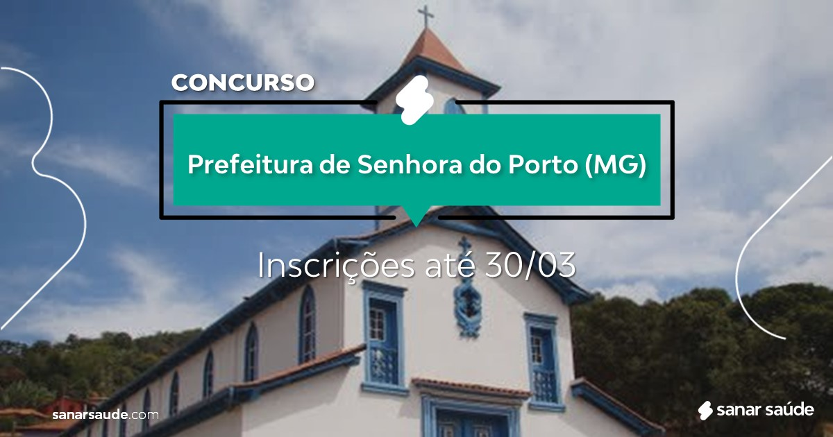 Concurso de Senhora do Porto - MG:  vagas imediatas na Saúde!