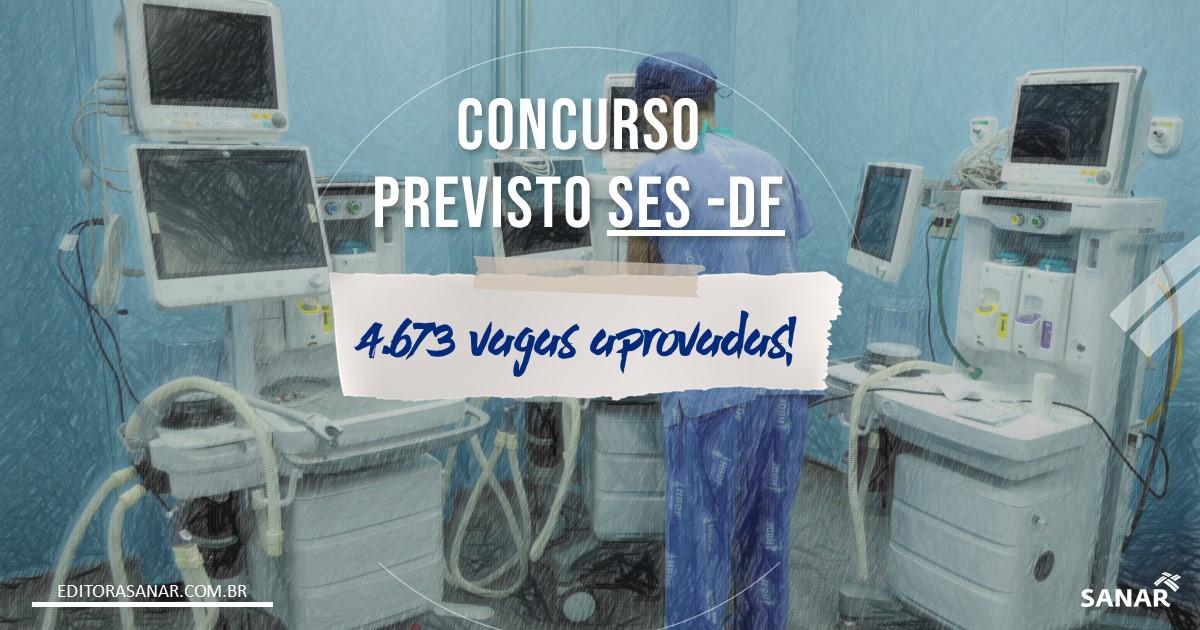Concurso SES-DF: 4.673 vagas previstas no LDO 2020!