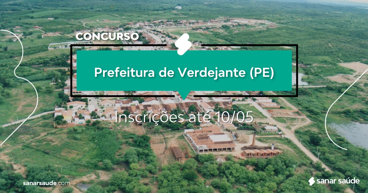 Concurso de Verdejante - PE:  salários até R$15 mil na Saúde!