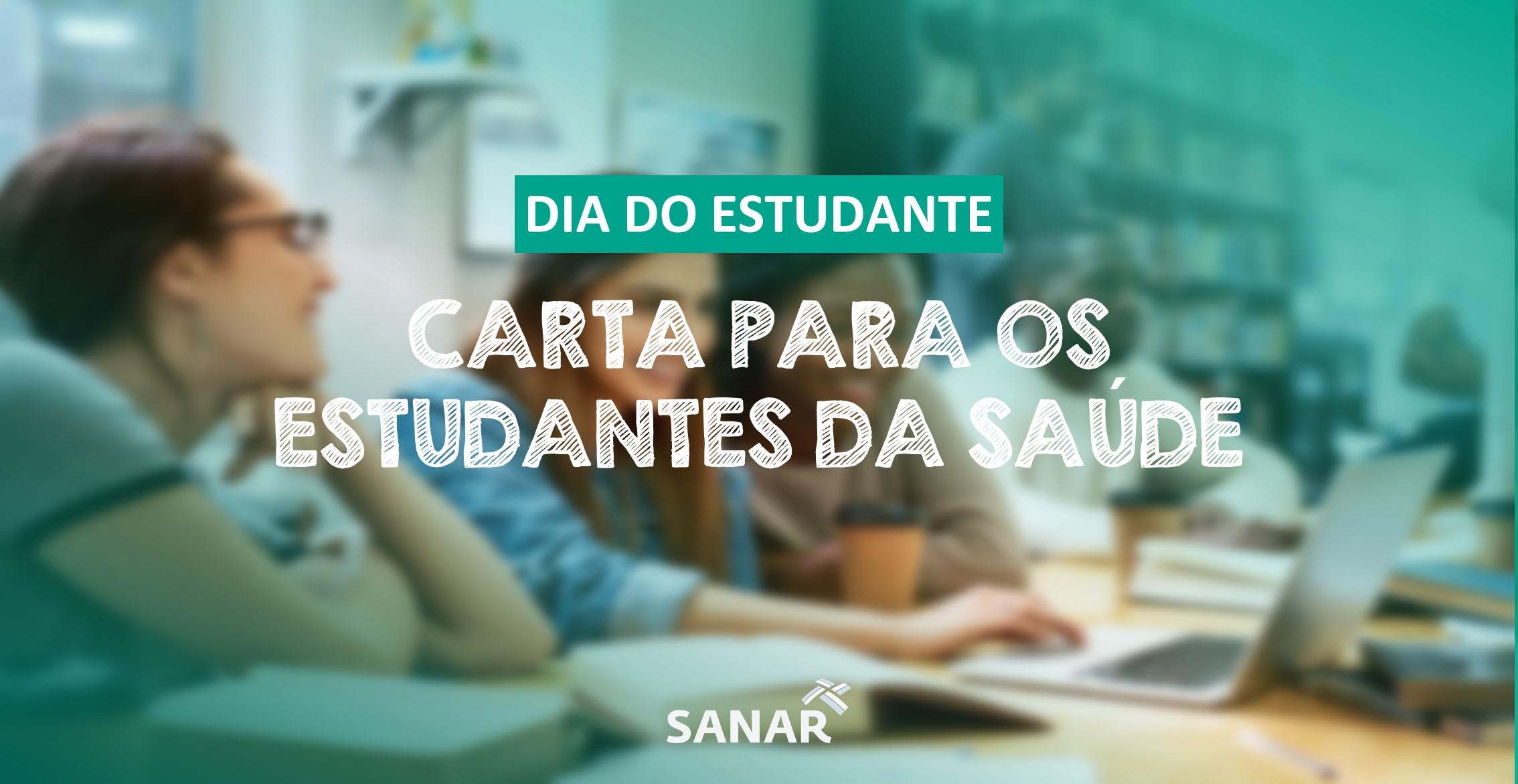Dia do Estudante: Carta da Sanar para os Estudantes da Saúde