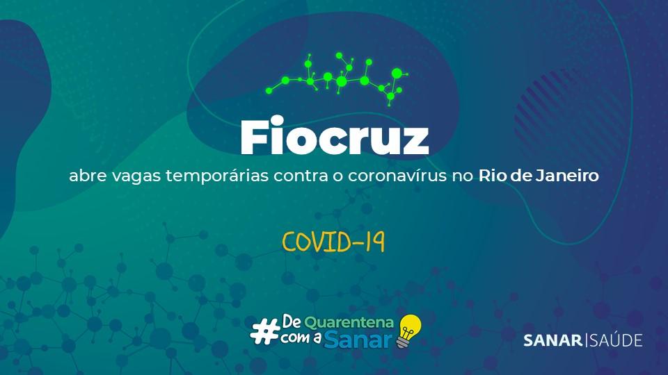 Fiocruz abre vagas temporárias contra o coronavírus no Rio de Janeiro