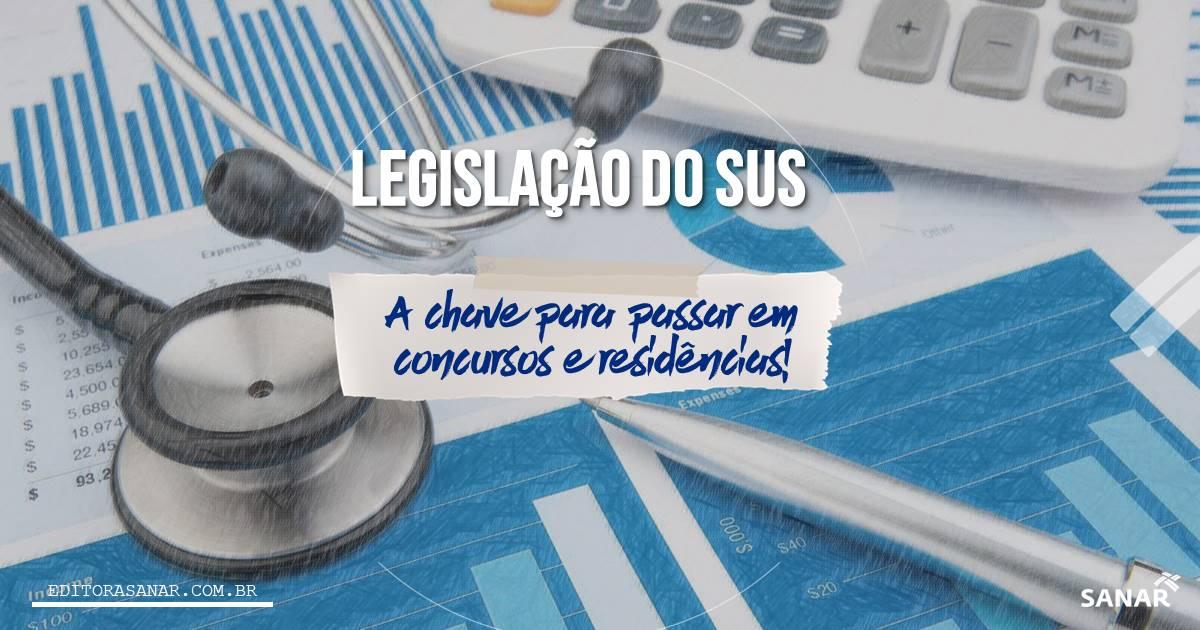 Entenda tudo sobre Legislação do SUS e passe em qualquer prova!