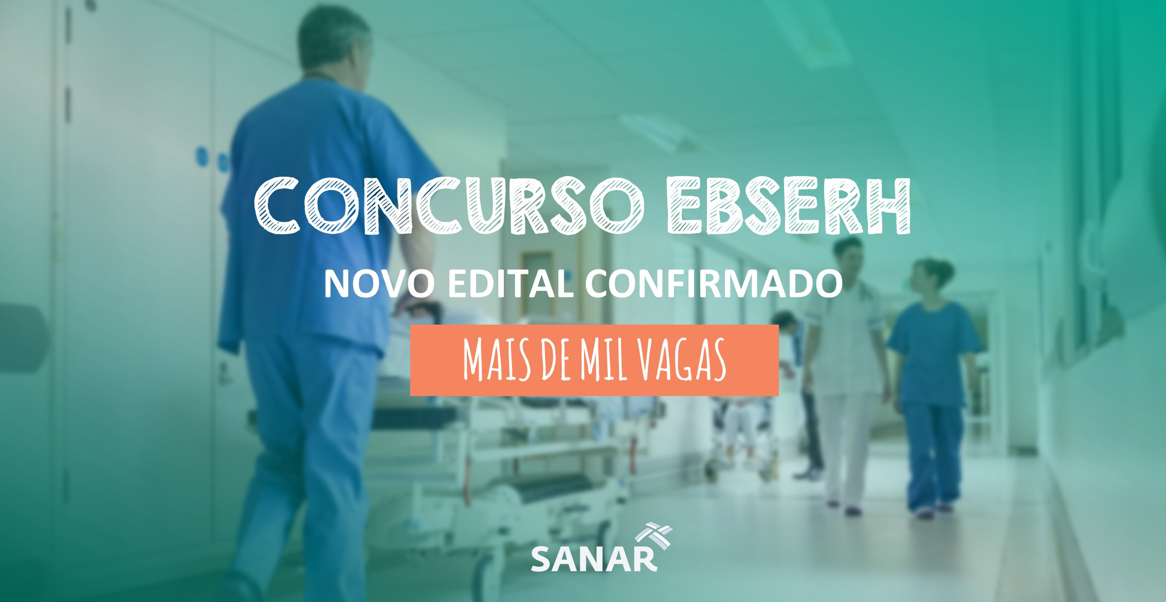 Concurso EBSERH: foi confirmado o início dos preparativos para edital que poderá ofertar mais de mil vagas!