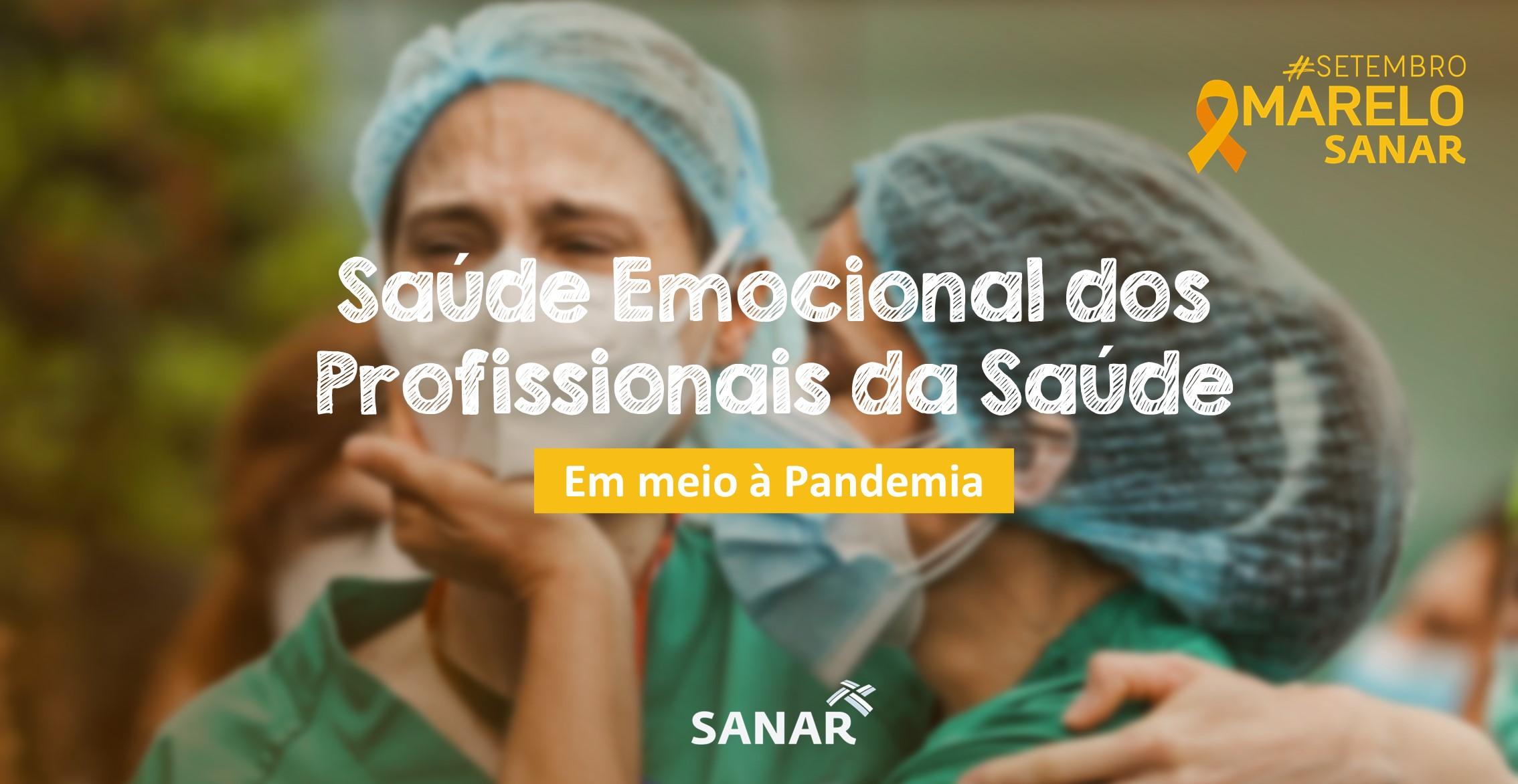 Saúde Emocional dos Profissionais da Saúde em meio à Pandemia | Setembro Amarelo