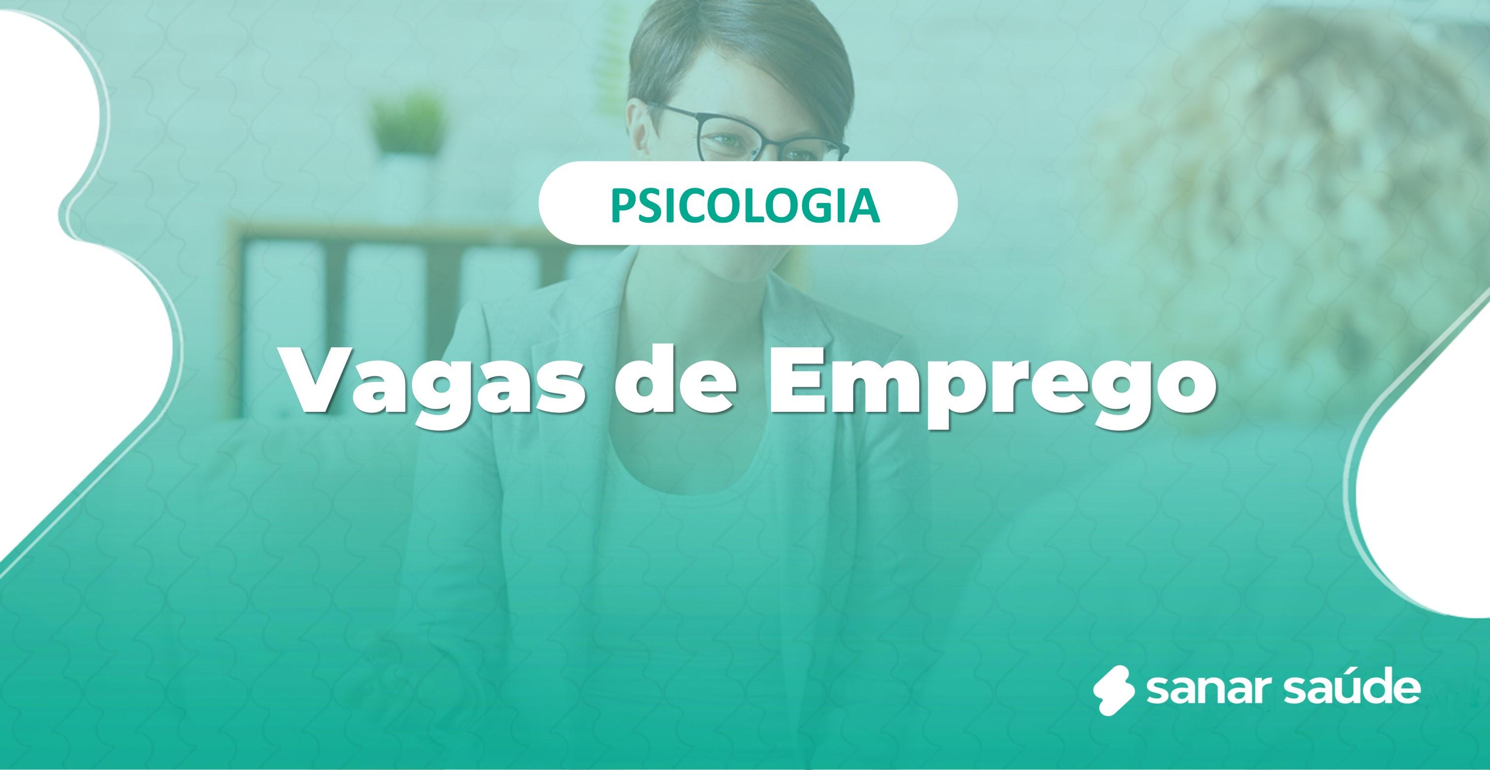 Vagas de Emprego para Psicologia em todo Brasil
