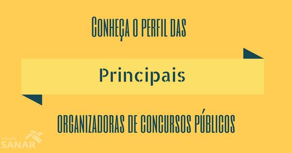Conheça as Principais organizadoras de Concursos Públicos