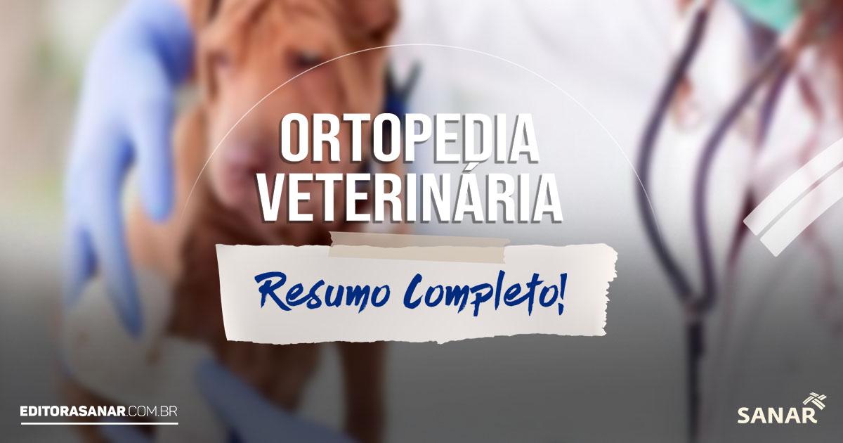 Ortopedia Veterinária: Resumo Completo